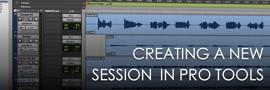 Creating A New Session In Pro Tools